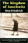 The Kingdom of Auschwitz - Otto Friedrich
