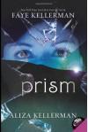 Prism - Faye Kellerman;Aliza Kellerman
