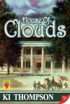House of Clouds - K.I. Thompson
