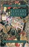 Elegant Stitches: An Illustrated Stitch Guide and Source Book of Inspiration - Judith Baker Montano,  Barbara Konzak-Kuhn (Editor),  Micaela Carr (Illustrator)