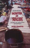 Salvation and Suicide: An Interpretation of Jim Jones, the Peoples Temple, and Jonestown (Religion in North America) - David Chidester