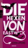 Die Hexen von Eastwick - John Updike, Maria Carlsson