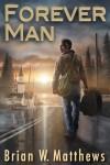 Forever Man - Brian W. Matthews
