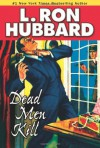 Dead Men Kill - L. Ron Hubbard