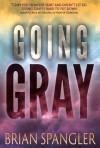 Going Gray - Brian Spangler