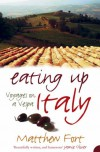 Eating Up Italy: Voyages on a Vespa - Matthew Fort