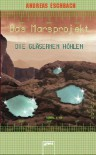 Das Marsprojekt. Die gläsernen Höhlen - Andreas Eschbach