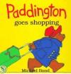Paddington Goes Shopping - Michael Bond