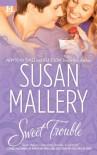 Sweet Trouble (Bakery Sisters #3) - Susan Mallery
