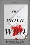 The Child Who - Simon Lelic