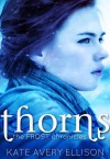 Thorns  - Kate Avery Ellison
