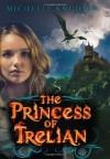 The Princess of Trelian - Michelle Knudsen