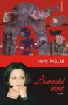 Animalul Inimii - Herta Müller