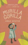 Murilla Gorilla, Jungle Detective - Jennifer Lloyd, Jacqui Lee