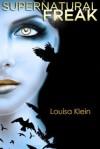 Supernatural Freak - Louisa Klein