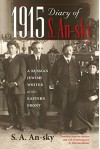 1915 Diary of S. An-sky: A Russian Jewish Writer at the Eastern Front - S. A. An-sky, Polly Zavadivker