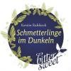 Schmetterlinge im Dunkeln (BitterSweets) - Kerstin Ruhkieck
