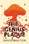 The Genius Plague - David Walton
