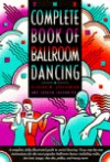 Complete Book of Ballroom Dancing - Richard M. Stephenson