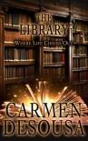 The Library: Where Life Checks Out - Carmen DeSousa, Viola Estrella