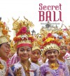 Secret Bali - Jean Couteau, Jill Gocher