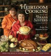 Heirloom Cooking with the Brass Sisters: Recipes You Remember and Love - Marilynn Brass, Sheila Brass, Andy Ryan