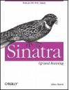 Sinatra: Up and Running - Alan Harris, Konstantin Haase