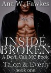 INSIDE BROKEN (A Devil Call MC Book) (Talon & Everly Book One) (Devil Call MC - Talon & Everly 1) - Ana W. Fawkes
