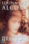 Perseguição - Louisa May Alcott