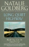Long Quiet Highway: Waking Up in America - Natalie Goldberg