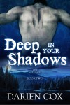 Deep in Your Shadows - Darien Cox
