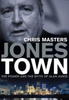 Jonestown: The Power And The Myth Of Alan Jones - Chris Masters
