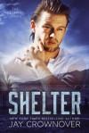 Shelter - Jay Crownover