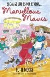 Marvellous Mavis - Lotte Moore