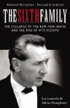 The Sixth Family: The Collapse of the New York Mafia and the Rise of Vito Rizzuto - Lee Lamothe, Adrian Humphreys