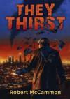 They Thirst - Robert McCammon