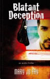 Blatant Deception - Mary Jo Fay