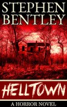 Helltown: A Horror Novel - Stephen Bentley