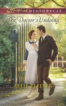 The Doctor's Undoing (Love Inspired Historical) - Allie Pleiter
