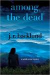 Among the Dead: A Rachel Carver Mystery - J. R. Backlund
