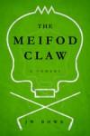 The Meifod Claw: A Comedy - J W Bowe