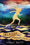 Serafina and the Splintered Heart - Robert Beatty