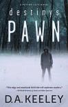 Destiny's Pawn (A Peyton Cote Novel) - D A Keeley