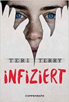 Infiziert (Bd.1) - Teri Terry, Petra Knese