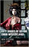 Fifty Shades of Gei (An Ennin Mystery #46) - Ben Stevens