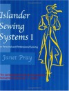 Islander Sewing Systems I: For Personal and Professional Sewing - Janet Pray