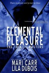 Elemental Pleasure - Mari Carr, Lila Dubois
