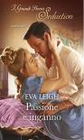 Passione e inganno (I segreti di Londra Vol. 1) - Eva Leigh