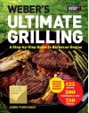 Weber's Ultimate Grilling: A Step-by-Step Guide to Barbecue Genius - Jamie Purviance