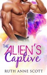 Alien Romance: The Alien's Captive: A BBW Sci-fi Alien Warrior Invasion Abduction Romance (Tales from Angondra Book 4) - Ruth Anne Scott
